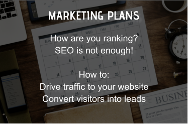 MARKETING PLANS How are you ranking? SEO is not enough!  How to:  Drive traffic to your website Convert visitors into leads